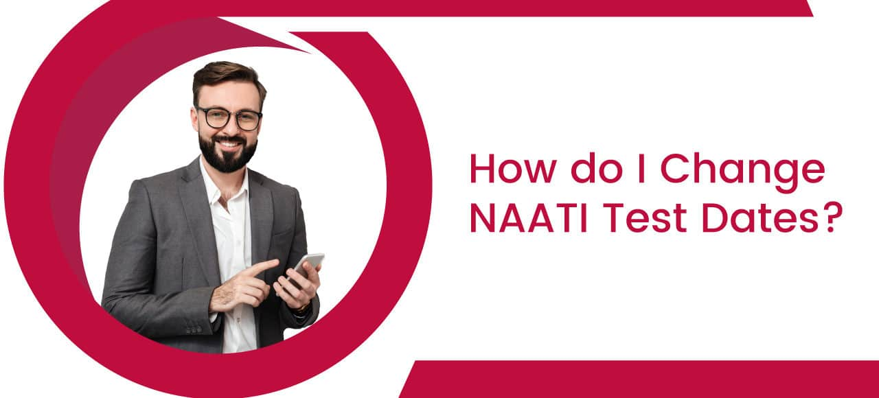 how to change naati test date